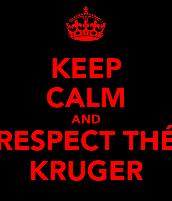 KEEP CALM AND RESPECT THÉ KRUGER