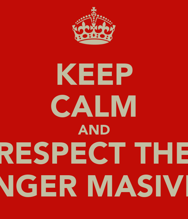 KEEP CALM AND RESPECT THE GINGER MASIVE!!