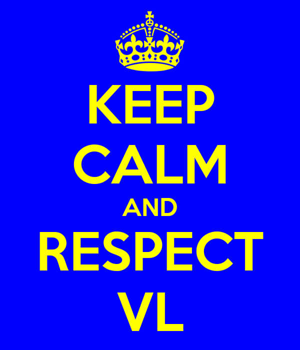 KEEP CALM AND RESPECT VL