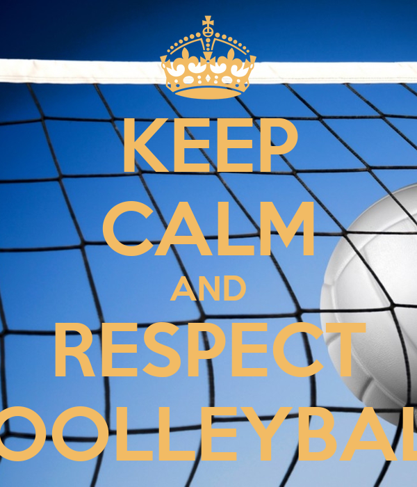 KEEP CALM AND RESPECT VOOLLEYBALL