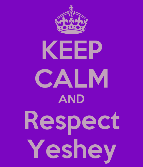KEEP CALM AND Respect Yeshey