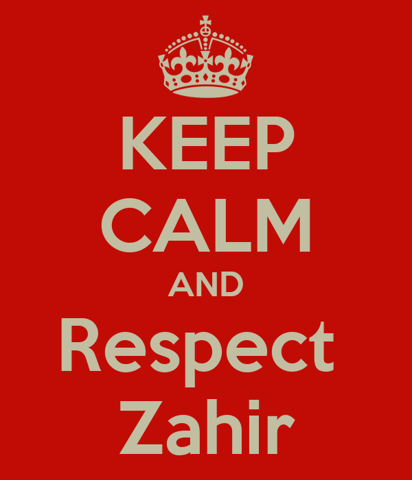 KEEP CALM AND Respect  Zahir