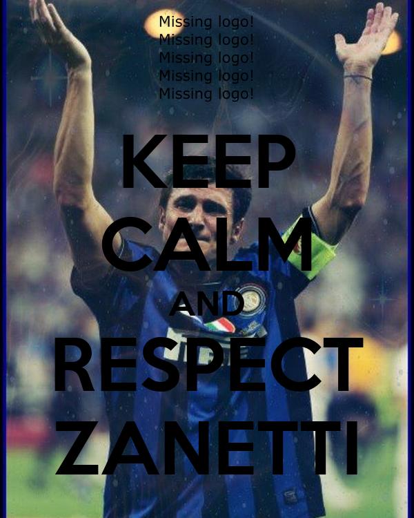 KEEP CALM AND RESPECT ZANETTI