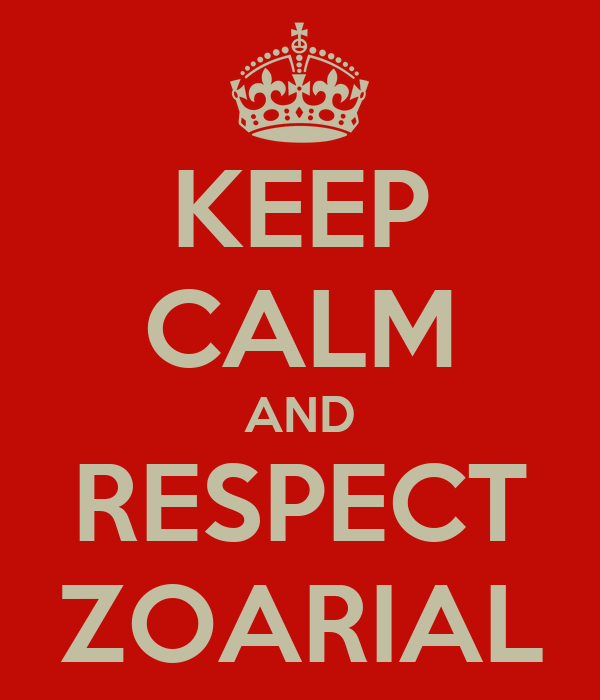 KEEP CALM AND RESPECT ZOARIAL