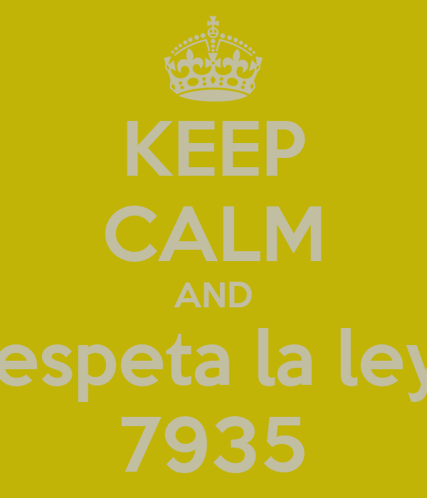 KEEP CALM AND respeta la ley  7935