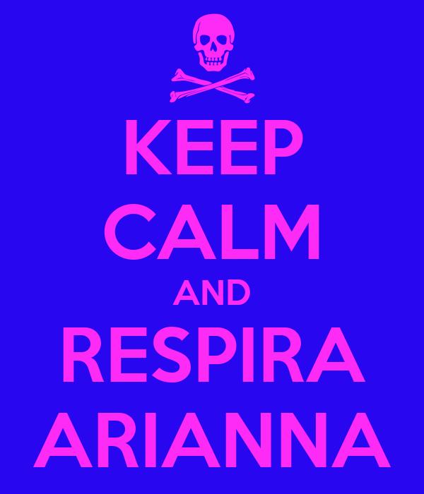 KEEP CALM AND RESPIRA ARIANNA