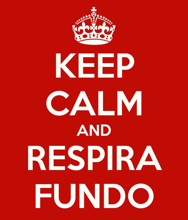 KEEP CALM AND RESPIRA FUNDO