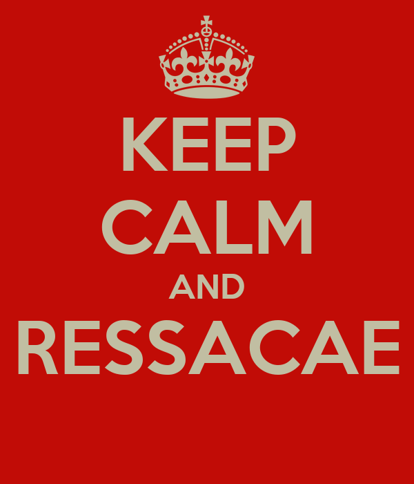 KEEP CALM AND RESSACAE