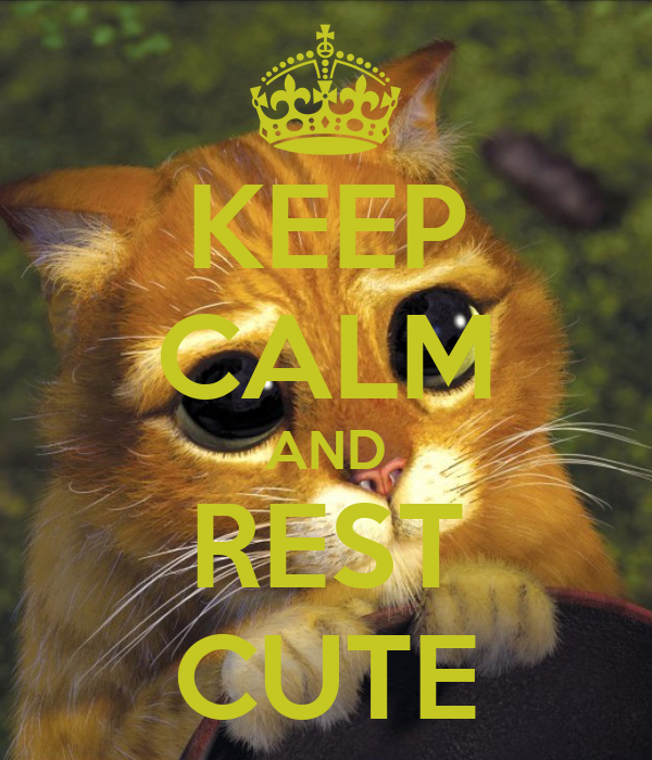 KEEP CALM AND REST CUTE