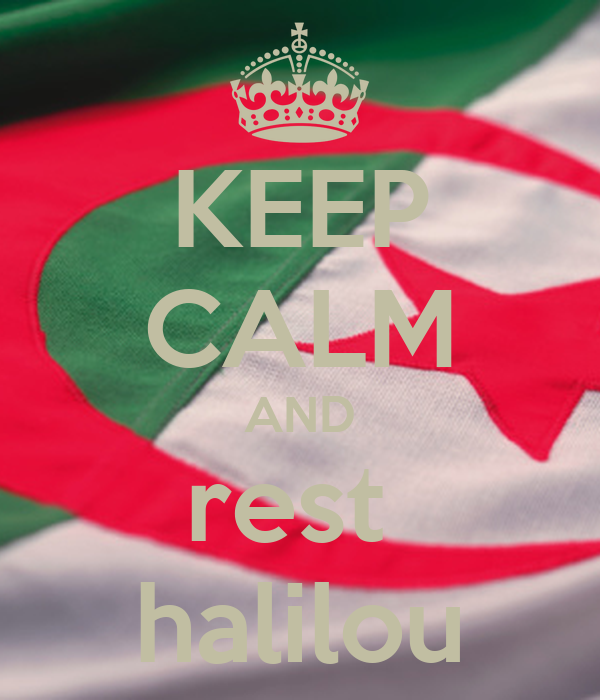 KEEP CALM AND rest  halilou