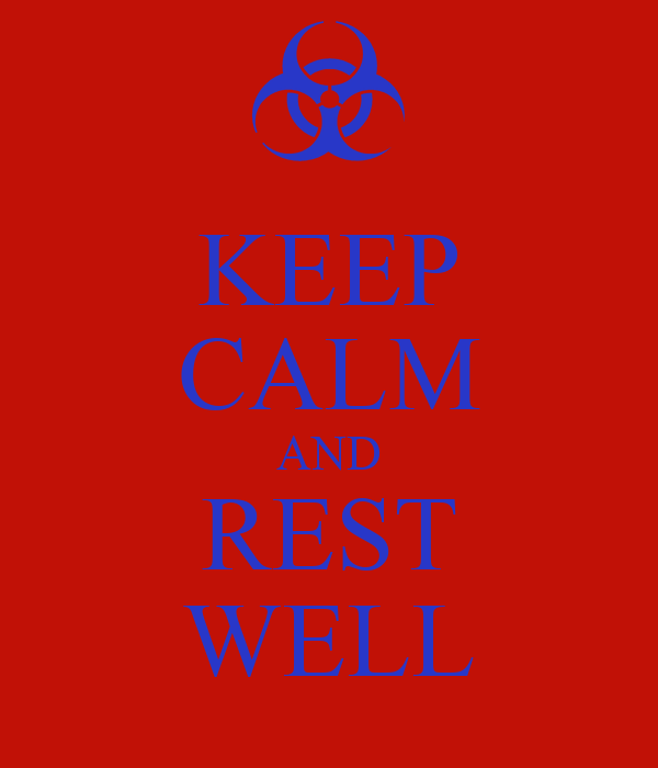KEEP CALM AND REST WELL
