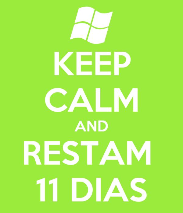 KEEP CALM AND RESTAM  11 DIAS