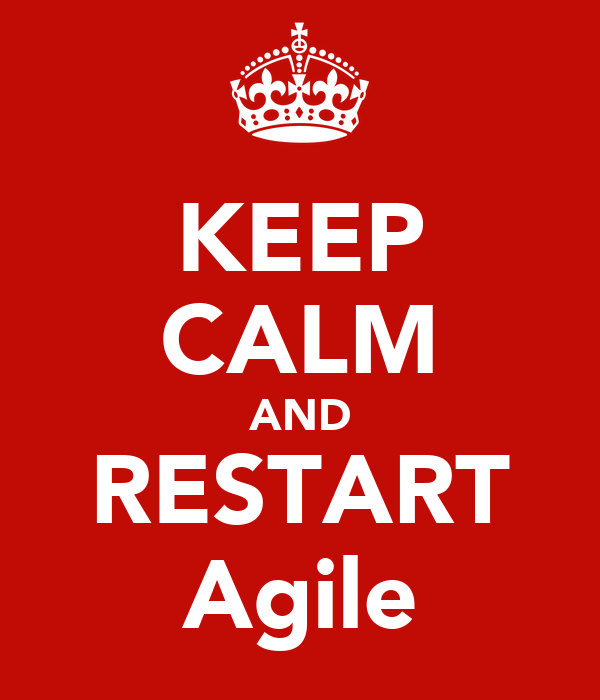 KEEP CALM AND RESTART Agile