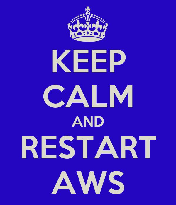 KEEP CALM AND RESTART AWS