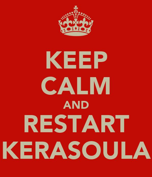 KEEP CALM AND RESTART KERASOULA