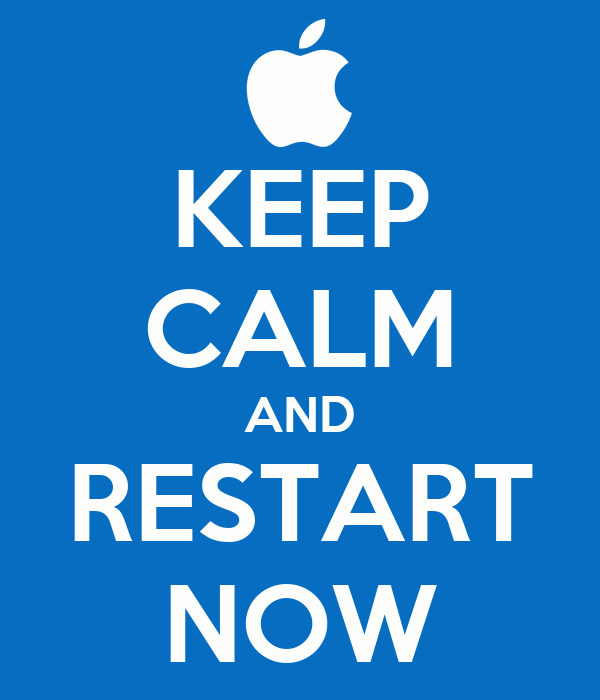 KEEP CALM AND RESTART NOW