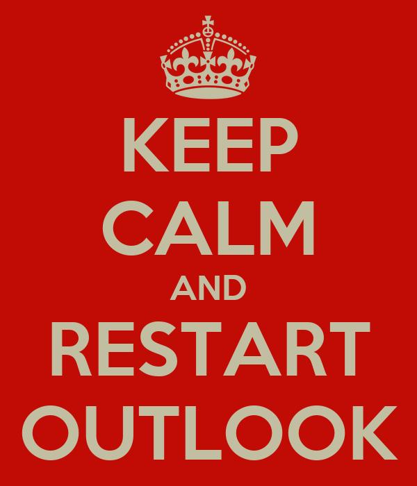 KEEP CALM AND RESTART OUTLOOK