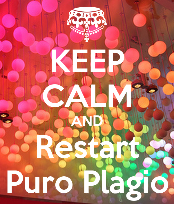 KEEP CALM AND Restart Puro Plagio