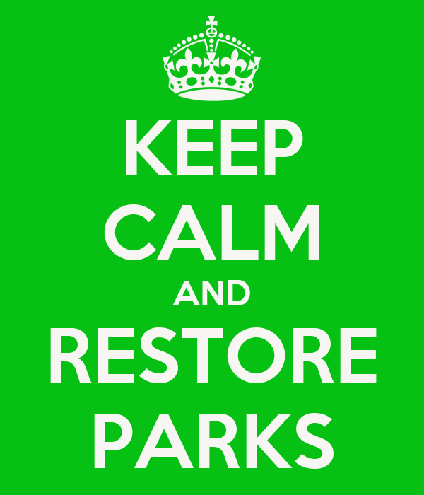KEEP CALM AND RESTORE PARKS