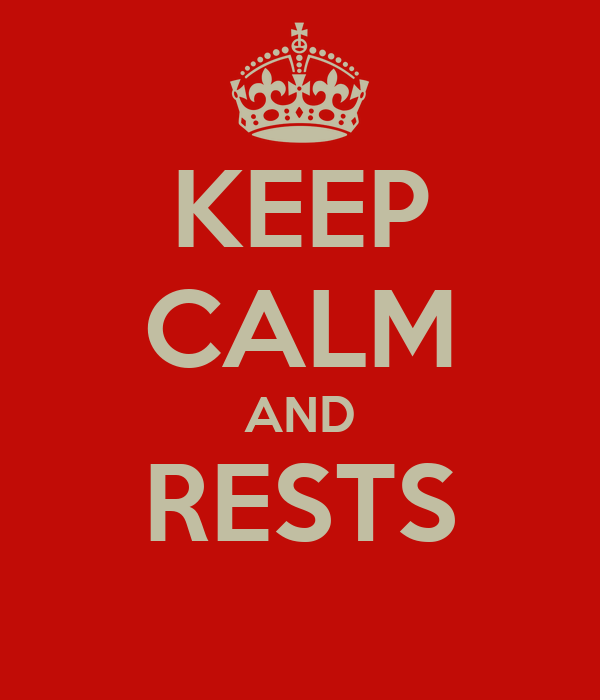 KEEP CALM AND RESTS