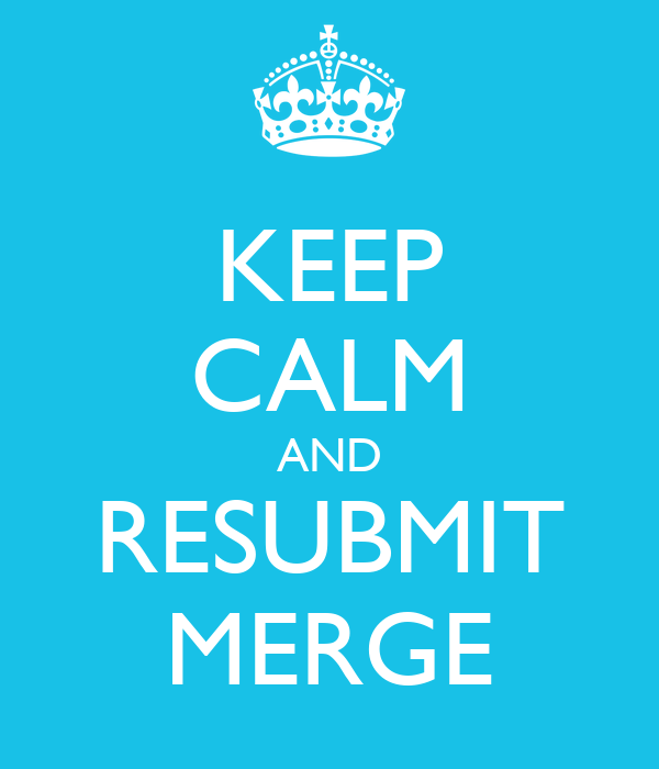 KEEP CALM AND RESUBMIT MERGE