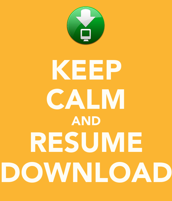 KEEP CALM AND RESUME DOWNLOAD