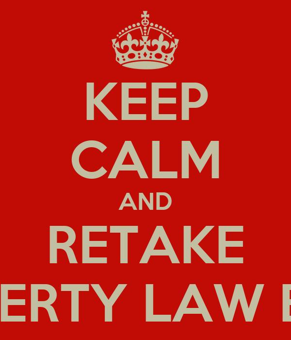 KEEP CALM AND RETAKE PROPERTY LAW EXAM