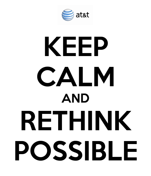 KEEP CALM AND RETHINK POSSIBLE