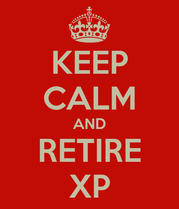 KEEP CALM AND RETIRE XP