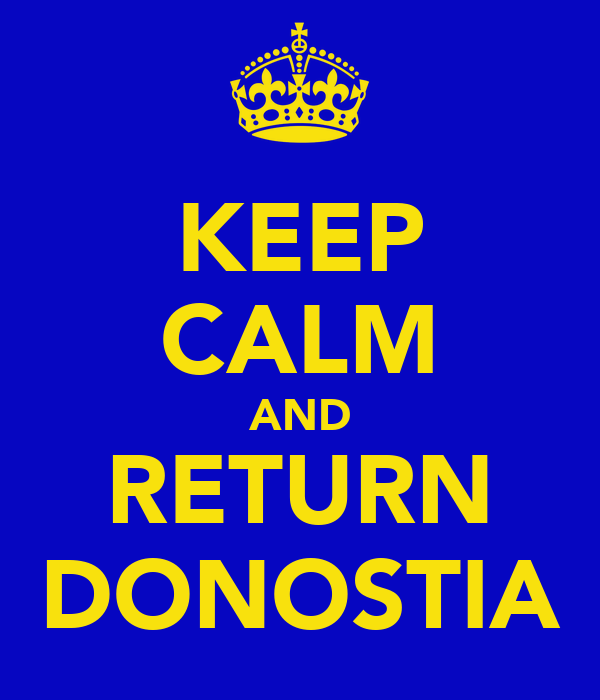 KEEP CALM AND RETURN DONOSTIA