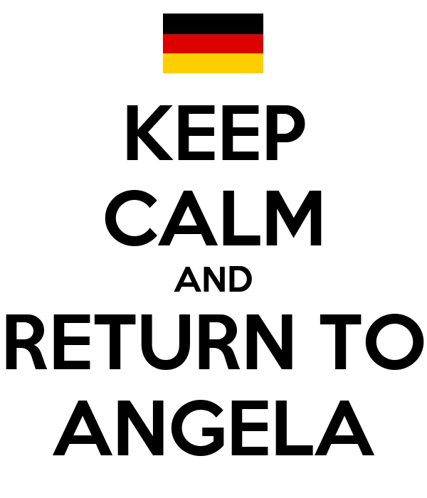 KEEP CALM AND RETURN TO ANGELA