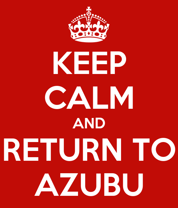 KEEP CALM AND RETURN TO AZUBU