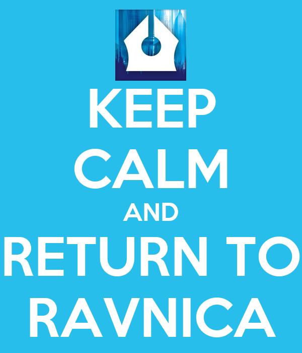KEEP CALM AND RETURN TO RAVNICA