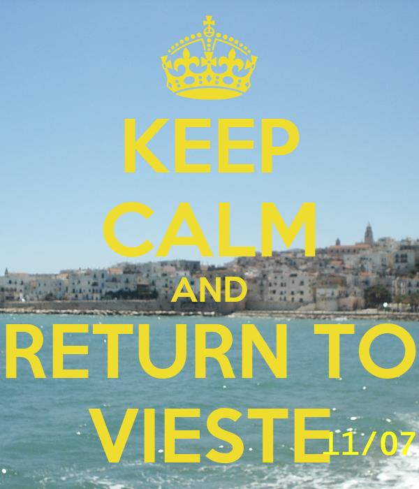 KEEP CALM AND RETURN TO VIESTE