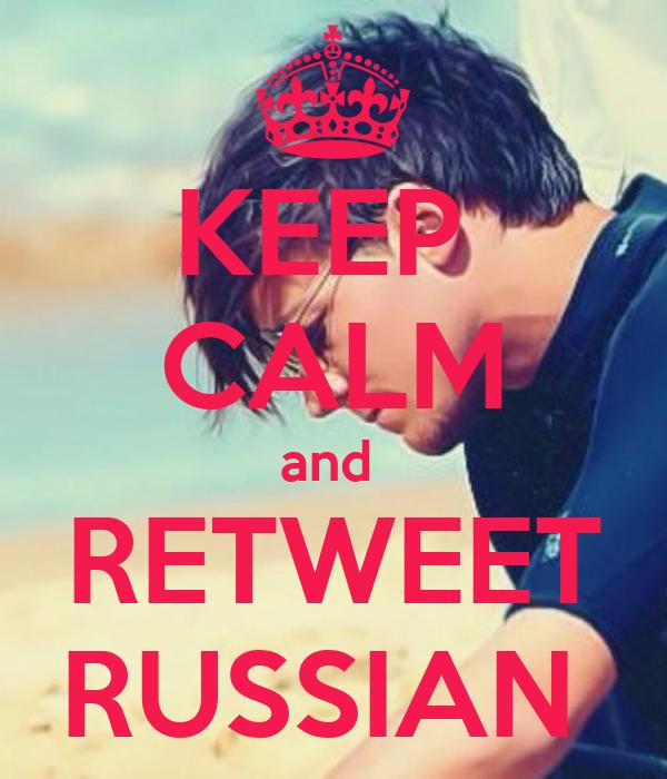 KEEP  CALM and  RETWEET RUSSIAN