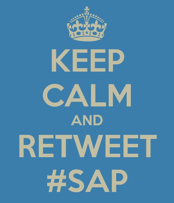 KEEP CALM AND RETWEET #SAP