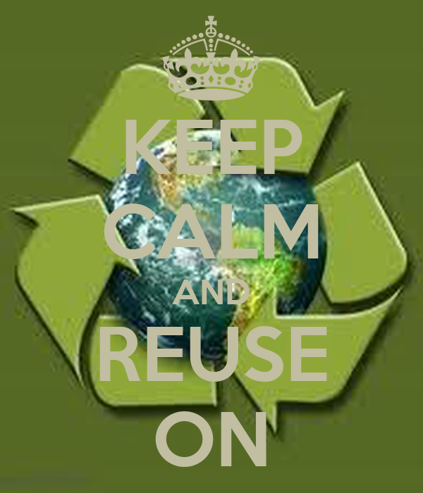 KEEP CALM AND REUSE ON