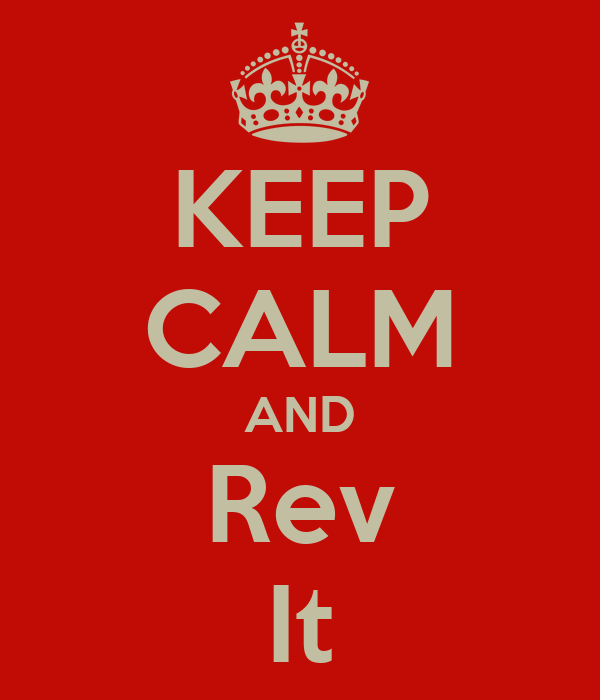 KEEP CALM AND Rev It
