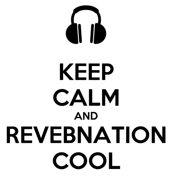 KEEP CALM AND REVEBNATION COOL