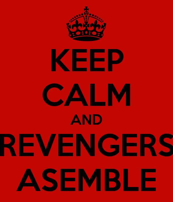 KEEP CALM AND REVENGERS ASEMBLE