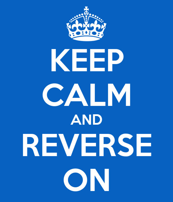 KEEP CALM AND REVERSE ON
