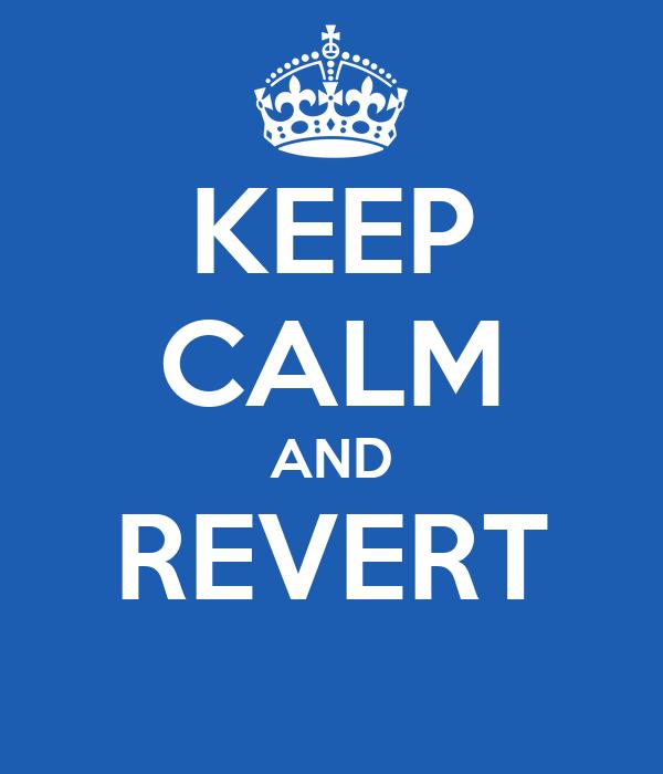keep-calm-and-revert-36.jpg