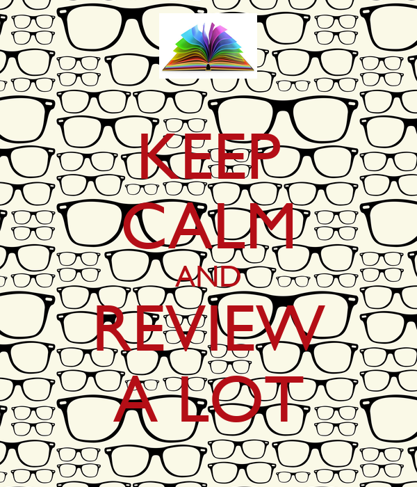 KEEP CALM AND REVIEW A LOT