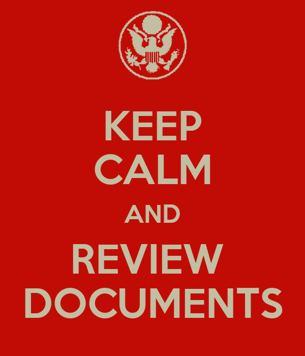 KEEP CALM AND REVIEW  DOCUMENTS