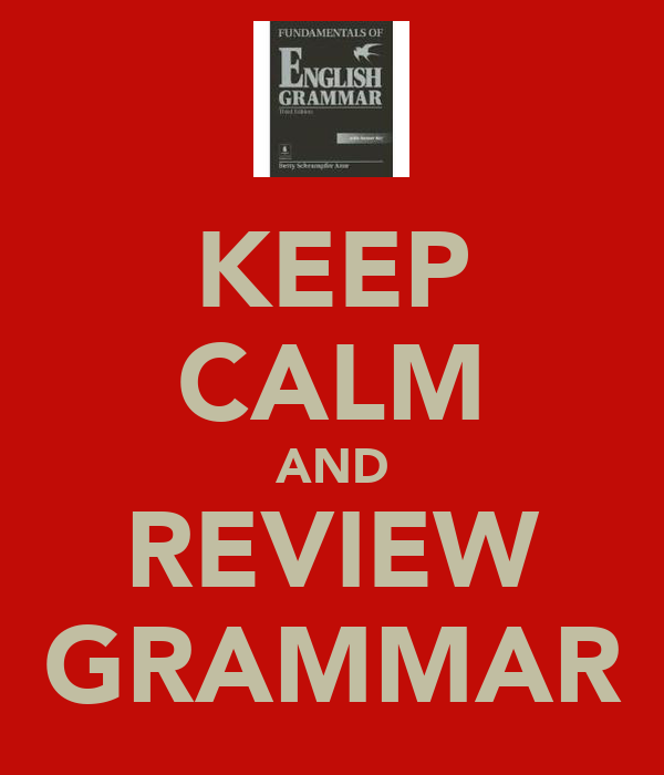 KEEP CALM AND REVIEW GRAMMAR