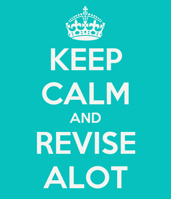 KEEP CALM AND REVISE ALOT