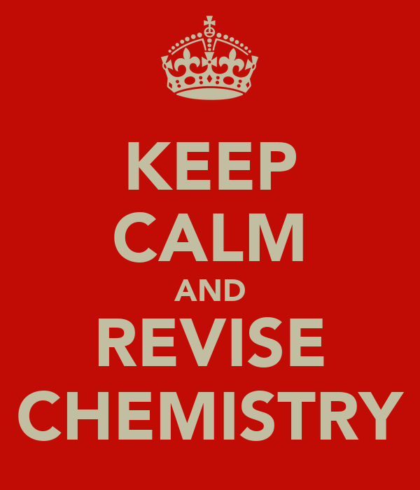 KEEP CALM AND REVISE CHEMISTRY