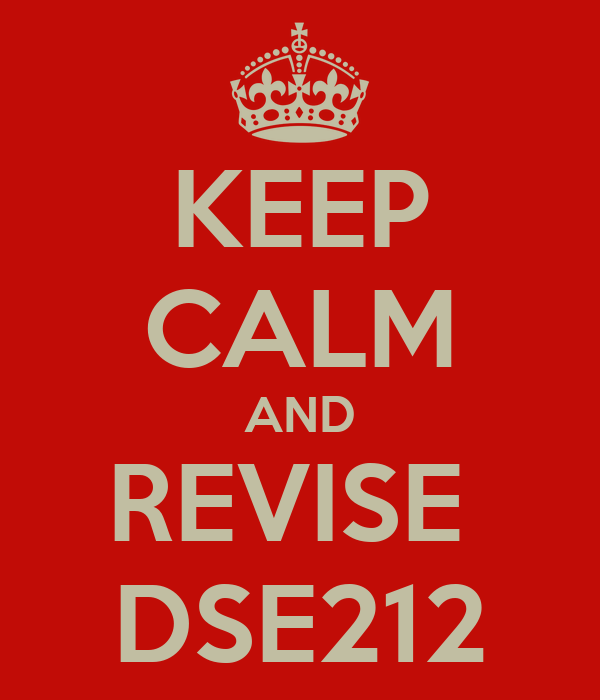 KEEP CALM AND REVISE  DSE212