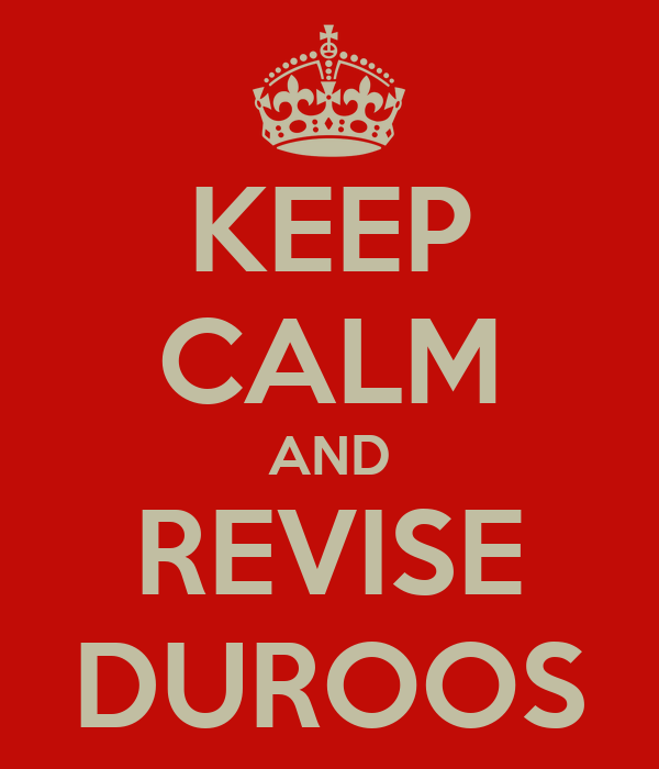 KEEP CALM AND REVISE DUROOS