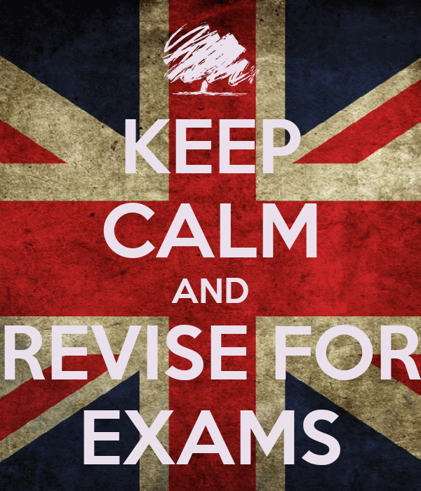 KEEP CALM AND REVISE FOR EXAMS